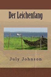 »»» July Johnson: Der Leichenfang (Leseprobe)    #lesen #buchtipp