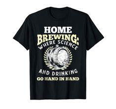 Brew Your Own Beer, Drinking Shirts, Beer Lovers, Home Brewing, Science, Amazon, Mens Tops, T Shirt, Supreme T Shirt