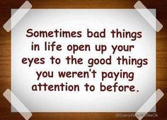 sometimes bad things happen to open your eyes quotes - Google Search