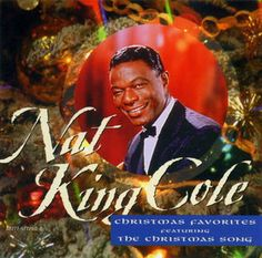 Nat King Cole Christmas - My FAVE! the one CD that gets played over and over and over....