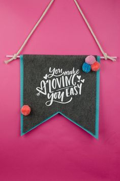 """Think broader, and get creative. We made this Easy DIY Pennant Banner project in under an hour and wegot this fun """"You Make Loving You Easy"""" cut file from our membership websiteMakers Gonna Learn. #teen #craft #diy"""