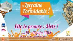 La Lorraine est Formidable 2013 à Metz. Du 15 au 16 juin 2013 à Metz.