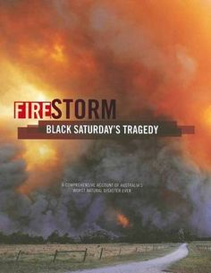 Firestorm: Black Saturday's Tragedy  RRP ($A) 49.95 H/B Publisher: Glenvale School ISBN: 9780646521305