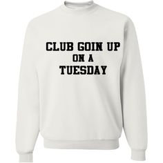 Club Going Up On A Tuesday - Get Yours Here: http://www.californiarepublicclothes.com/collections/viral-apparel/products/club-goin-up-on-a-tuesday-crewneck-sweatshirt-viral-lyrics-sweater