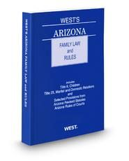 West's Arizona Family Law and Rules, 2011-2012 ed.