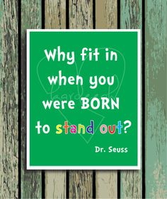 Born to Stand Out // Dr. Seuss Wall Art // Why Fit In // 8 x 10 Print