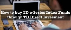 Learn how to setup a portfolio of TD e-Series index funds as a smart way to invest your money for the long term.