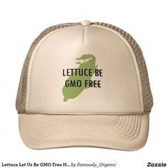 Lettuce Let Us Be GMO Free Hat against Monsanto ORGANIC