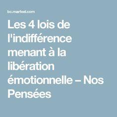 Les 4 lois de l'indifférence menant à la libération émotionnelle – Nos Pensées