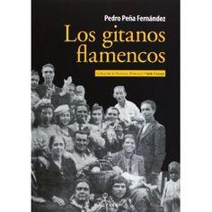 Los gitanos flamencos / Pedro Peña