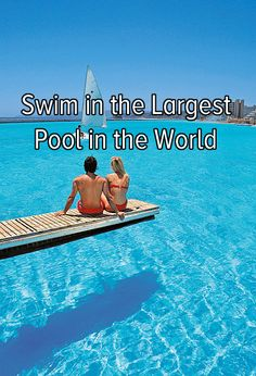 Bucket list: Travel to Chile to swim in the largest pool in the world that covers 20 acres!