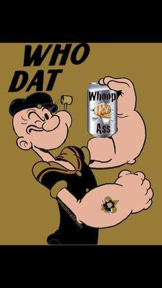 Who dat? Popeye loves New Orleans Saints.