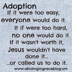 Adoption Quote - Adoption isn't easy. Internationally and Domestic Adoption. www.abidingingraceblog.com