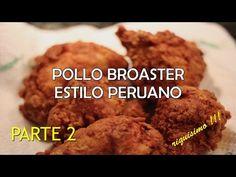 "Pollo Frito tipo ""broaster"" (receta peruana) - riquisimo!!  parte 2 HD Pollo Kfc, Good Food, Yummy Food, Peruvian Recipes, Best Food Ever, Meat Recipes, Savoury Recipes, Food Videos, Nom Nom"