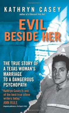 Bestseller Books Online Evil Beside Her: The True Story of a Texas Woman's Marriage to a Dangerous Psychopath Kathryn Casey $7.99 - http://www.ebooknetworking.net/books_detail-0061582018.html