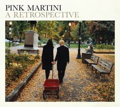 Pink Martini - A Retrospective >> you just can't miss with any of their CD's.  Hot, sexy, international orchestral rhythms.  Don't pass up the chance to see them live!