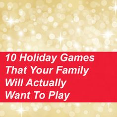 10 Holiday Games That Your Family Will Actually Want To Play