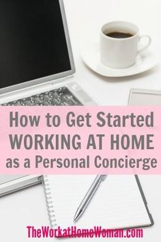 How to Get Started Working at Home as a Personal Concierge
