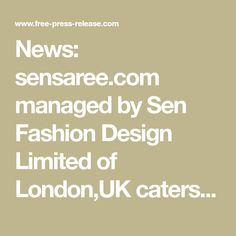 News: sensaree.com  managed by Sen Fashion Design Limited of London,UK caters to all small and big needs for sarees and sees at keeping up with all the a to z needs. Buy Sarees Online, Online Shopping Sites, Catering, London, News, Big, Fashion Design, Catering Business, Gastronomia