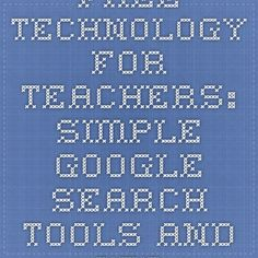 Free Technology for Teachers: Simple Google Search Tools and Strategies for Students