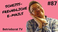 Scheißfreundliche E-Mails - Betriebsrat TV (Folge 87)