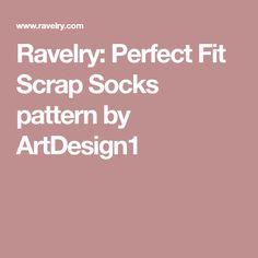 Ravelry: Perfect Fit Scrap Socks pattern by ArtDesign1