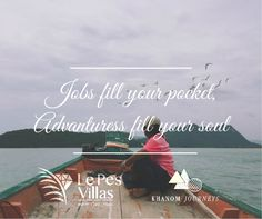 Jobs fill your pocket, Advantures fill your soul
