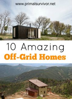10 Amazing Off Grid Homes that You Can Get Today. Most of us know by now that it is possible to go 100% off-the-grid with your home.  We also know the many benefits of going off the grid. However, most of the off grid homes we see are either really rustic or complicated. But now Many architectural firms are making prefab off grid homes.