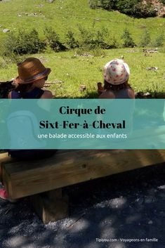 Randonnée en famille au Crique de Sixt Fer à Cheval - La savoie avec les enfants