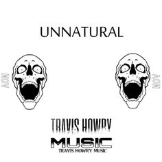 """The """"UNNATURAL"""" Album is now for sale online!!  It's an entire instrumental album. It's over an hours' worth of music.  You can either purchase each track for a quarter a piece or you can buy the entire album for only $1.00.  Buy the entire album for only $1.00. Just follow the link below!!  http://travishowrymusic.bandcamp.com/album/unnatural"""