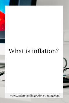 What is inflation? - understanding options trading | Basic economics
