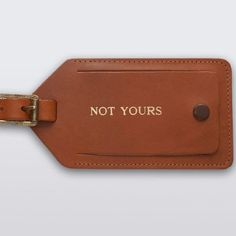 """""""Not Yours"""" luggage tag"""