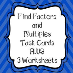 **32 Factor and Multiple Task Cards** WITH 3 WORKSHEETS!! 4th Grade Common Core Aligned Includes Student Recording Sheet And Answer Key for task cards and worksheets All Task Cards are Numbered for easy recording!! GREAT TEST PREP PRACTICE 3 Sets of 32 Task Cards - 1 with QR