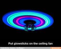 glow sticks on the fan :)  (I wonder if those little LED lights you can buy would be worth gluing onto the fan?)
