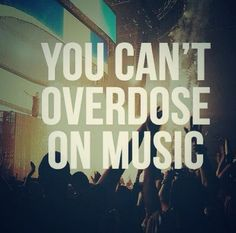 You can't over dose on music. Dance Music, Music Lyrics, Music Quotes, Life Quotes, Edm Quotes, Music Is My Escape, Music Is Life, My Music, Live Music