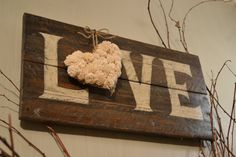 Rustic Chic Dangling Heart LOVE sign.