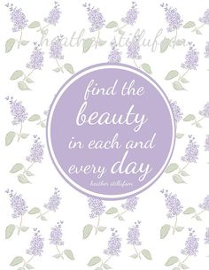 Find the Beauty in Each and Every Day Spring Lilacs