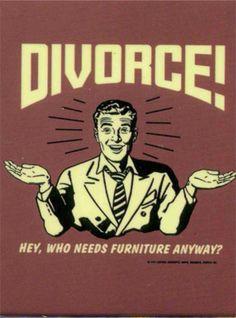 Divorce Who Needs Furniture Sign Vintage Style Metal Plaque & Garden Beer Art, Vintage Fashion, Vintage Style, Metal Plaque, Camping Gifts, Funny Pins, Funny Stuff, Poster Wall, Divorce
