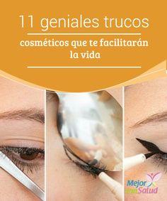 11 geniales trucos cosméticos que te facilitarán la vida  El maquillaje se ha convertido en uno de los grandes aliados de la belleza femenina y, en la actualidad, es imprescindible para muchas.
