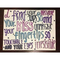 Irresistible by One Direction Lyric Art ($5) ❤ liked on Polyvore. Also Finished and hanging up in my room!