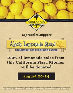 It's official! @California Pizza Kitchen Restaurants will be donating 100% of lemonade sales to Alex's Lemonade next week for National Lemonade Day