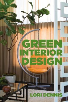 Green Interior Design book by Lori Dennis.