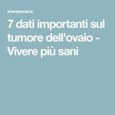 7 dati importanti sul tumore dell'ovaio - Vivere più sani