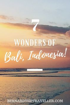 Bali, Indonesia is frequently known as paradise on earth. It offers a very broad market of visitors. Check out the 7 wonders of Bali.