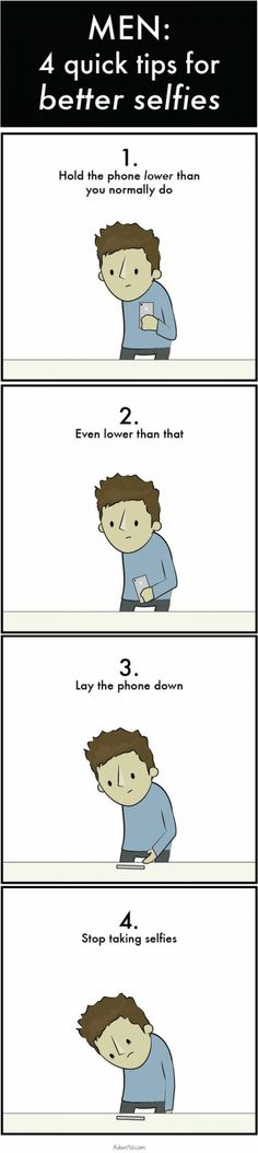 Selfie tips for men(I think women should follow this too.)
