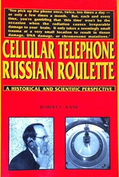 BOOK: Do you find the pricing a tad suspicious? Paperback USED from $657.12, NEW: $2,420.43 Cellular Telephone Russian Roulette Paperback – June 1, 2001 by Robert C. Kane (Author and a top developer for Motorola, actively employed in the telecom industry for more than 30 years.) READ THE REVIEWS: http://www.amazon.com/Cellular-Telephone-Russian-Roulette-Robert/dp/0533136733 READ THE BOOK FOR FREE: http://www.icems.eu/docs/Robert_C_Kane.pdf