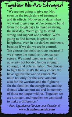 """""""We are not going to give up...not even on the tough days of treatment and its effects...""""  ~Ann, LymphomaClub (Read image quote and share cancer survivor quotes)"""