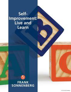 Self Improvement: Live and Learn  | Character Matters | www.FrankSonnenbergOnline.com
