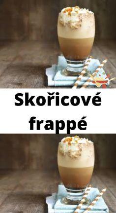 Skořicové frappé, které zachutná každému Frappe, Pudding, Desserts, Diy, Food, Tailgate Desserts, Deserts, Bricolage, Custard Pudding