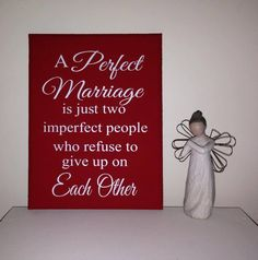 Beautiful quoteA perfect marriage is just two imperfect people who refuse to give up on each otherAvailable in a range of sizes.Plaque colour - main colourDesign colour -